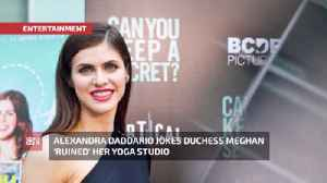 Alexandra Daddario And Meghan Markle's Yoga Studio [Video]