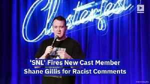 'SNL' Fires New Cast Member Shane Gillis for Racist Comments [Video]
