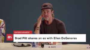 What Do Brad Pitt And Ellen DeGeneres Have In Common [Video]