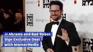 JJ Abrams And Bad Robot Sign Partnership With WarnerMedia [Video]