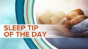 Sleep Tip Of The Day   9/16/19 [Video]