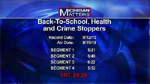 Michigan Matters: Back-To-School, Health, and Crime Stoppers [Video]