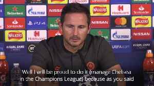 Frank Lampard 'proud' to manage Chelsea in Champions League [Video]