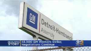 48,000 GM Workers Strike, Negotiations Continue [Video]