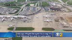 Chicago Flight Delayed So Long It's Not Allowed To Land At LaGuardia [Video]