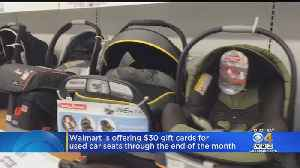 News video: Walmart Offering $30 Gift Cards For Used Car Seats
