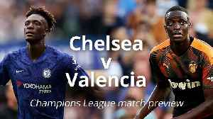 Chelsea v Valencia: Champions League match preview [Video]