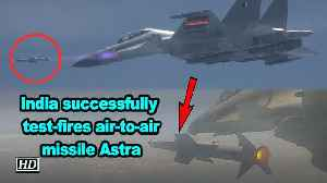 India successfully test-fires air-to-air missile Astra [Video]