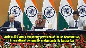 Article 370 was a temporary provision of Indian Constitution, international community understands it: Jaishankar [Video]