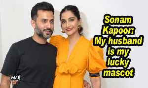 Sonam Kapoor: My husband is my lucky mascot [Video]