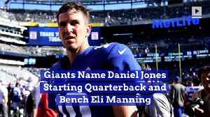 Giants Name Daniel Jones Starting Quarterback and Bench Eli Manning [Video]
