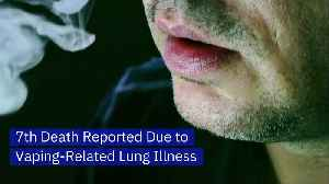 7th Death Reported Due to Vaping-Related Lung Illness [Video]