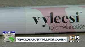 New revolutionary 'pink pill' for women [Video]