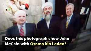 Does This Photograph Show John McCain with Osama bin Laden? [Video]
