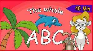 The Whole ABC In 40 Minutes - Learn And Sing The Alphabet - ABC For Toddlers With Lyrics [Video]
