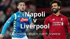 Napoli v Liverpool: Champions League match preview [Video]