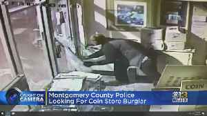 Montgomery County Police Looking For Coin Store Burglar [Video]