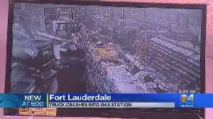 Truck Crashes Into Fort Lauderdale Gas Station [Video]