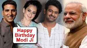 Kangana Ranaut, Akshay Kumar, Prabhas | Bollywood Stars Birthday Wishes For Narendra Modi [Video]