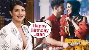 Priyanka Chopra's ROMANTIC Post For Hubby Nick Jonas On His Birthday [Video]