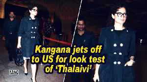 Kangana jets off to US for look test of 'Thalaivi' [Video]