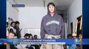 Fashion Company Puts Columbine And Names Of Other Schools On Hoodies [Video]