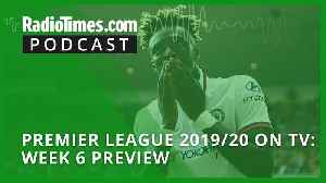 Premier League 2019/20 on TV: Week 6 preview [Video]
