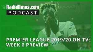 Premier League 2019/20 on TV: Week 6 preview [Video]