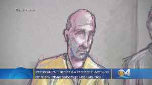 News video: Prosecutors: Former American Airlines Mechanic Accused Of Miami Plane Sabotage Has ISIS Ties