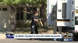 Suspect sought in violent home invasion [Video]
