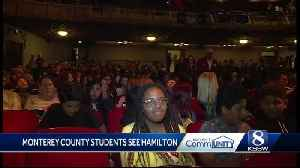 Monterey County students see electrifying performance of 'Hamilton' in SF [Video]