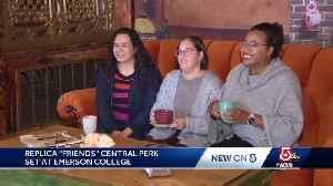 Replica 'Friends' set at Emerson College [Video]