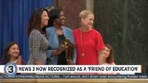 News 3 Now recognized as a 'Friend of Education' [Video]