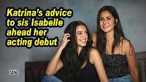 Katrina's advice to sis Isabelle ahead her acting debut [Video]