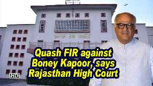 Quash FIR against Boney Kapoor, says Rajasthan High Court [Video]