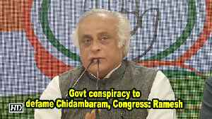 News video: Govt conspiracy to defame Chidambaram, Congress: Ramesh