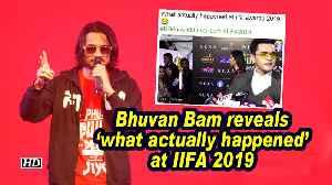 Bhuvan Bam reveals 'what actually happened' at IIFA 2019 [Video]