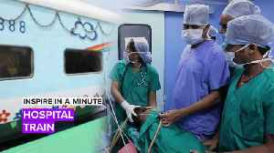 Inspire in a Minute: This train is saving lives throughout India [Video]
