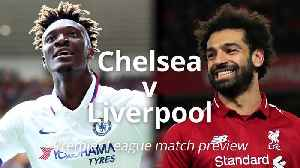 Chelsea v Liverpool: Premier League match preview [Video]