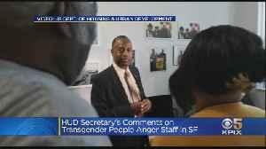 HUD Secretary Reportedly Slams Transgender People During San Francisco Visit [Video]