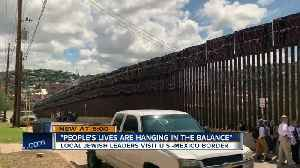 Local Jewish leaders visit the U.S.-Mexico border [Video]