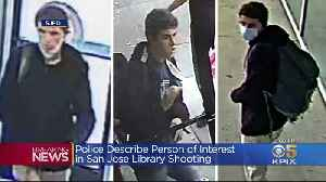 Police Search For Person Of Interest In SJSU Library Shooting [Video]