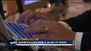 Call 4 Action provides tips on avoiding falling for scams at work. [Video]