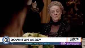 The Loper Report: Downton Abbey [Video]