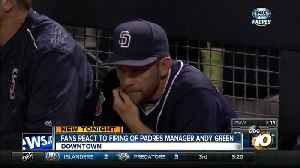 Padres fans react to Manager Andy Green firing [Video]