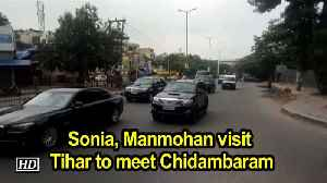 Sonia, Manmohan visit Tihar to meet Chidambaram [Video]
