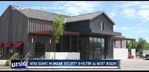 New Idaho Humane Society shelter almost ready [Video]