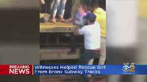 Witnesses Helped Rescue Girl From Bronx Subway Tracks [Video]