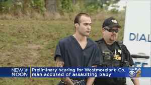 Westmoreland Co. Man Accused Of Assaulting Baby To Stand Trial [Video]