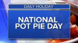 Daily Holiday - National pot pie day [Video]